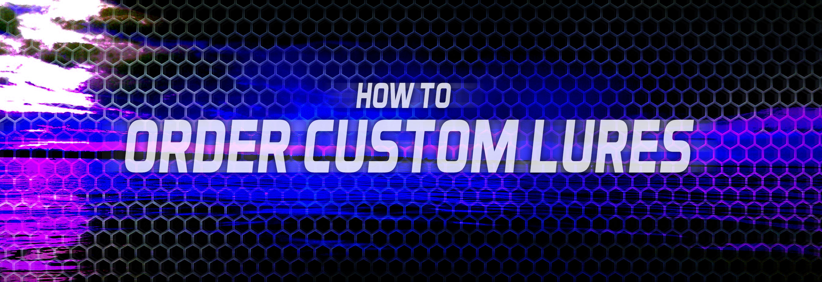How to Order Custom Lures